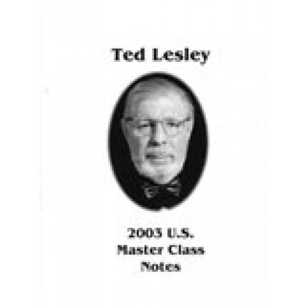 Master Class Notes 2003 - Ted Lesley