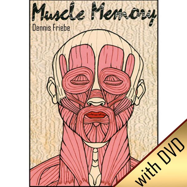 Muscle Memory With DVD by Dennis Friebe