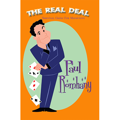 The Real Deal Survival Guide for Magicians - Paul Romhany - eBook DOWNLOAD