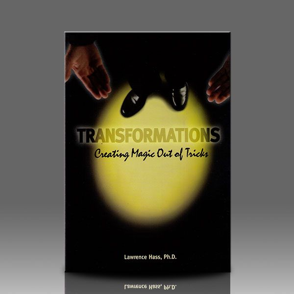 Transformations (Creating Magic Out Of Tricks) Larry Hass