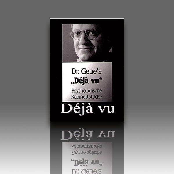 Déjà vu - Psychologische Kabinettstücke - Dr. Geue Zauberbuch