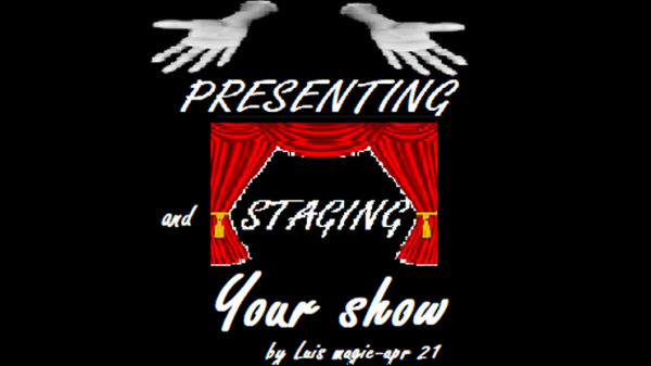 PRESENTING and STAGING Your SHOW by Luis Magic video DOWNLOAD