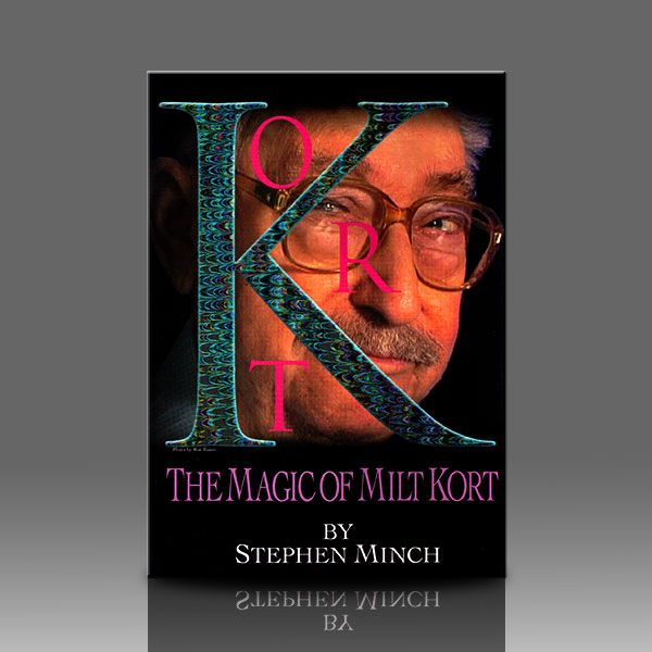 The Magic of Milt Kort